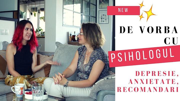 Cum alegem psihologul potrivit? Despre anxietate, depresie, incredere, ajutor pentru cei dragi…